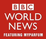 ★BBC WORLD NEWS featuring MYPARFUM★