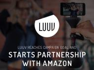 LUUV Reaches Campaign Goal and Starts Partnership with Amazon