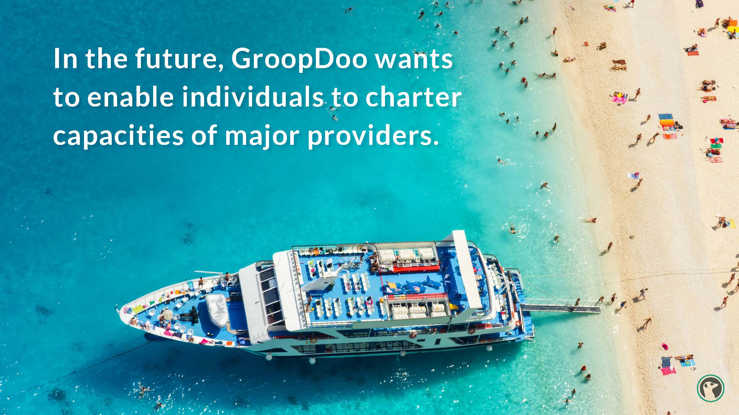 In the future, GroopDoo wants to enable individuals to charter capacities of major providers